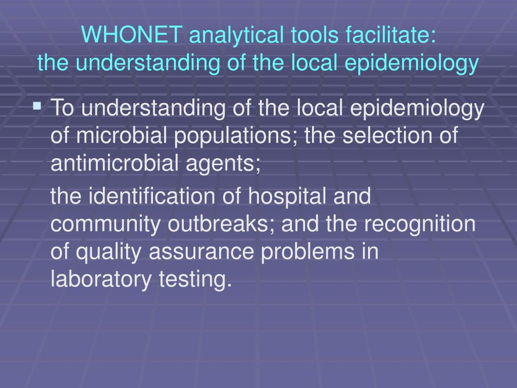 WHONET analytical tools facilitate: