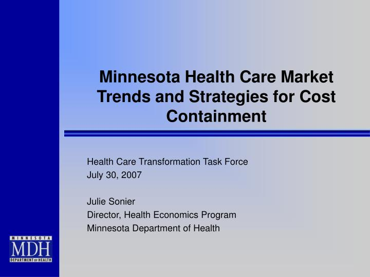 Minnesota health care market trends and strategies for cost containment l.jpg