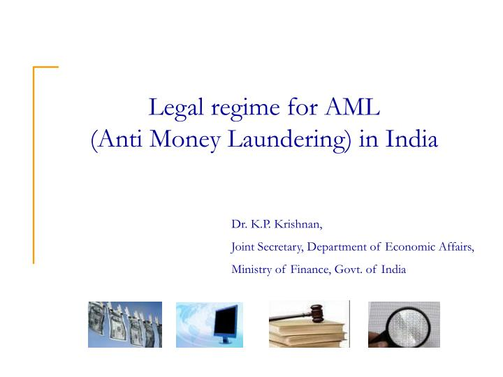 Legal regime for aml anti money laundering in india