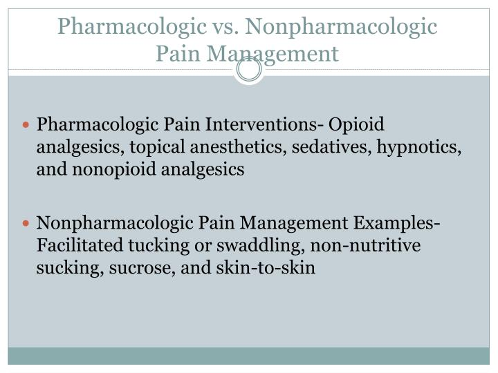 Pharmacologic vs. Nonpharmacologic        Pain Management