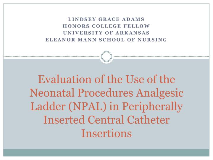 Evaluation of the Use of the Neonatal Procedures Analgesic Ladder (NPAL) in Peripherally Inserted Central Catheter Insertions