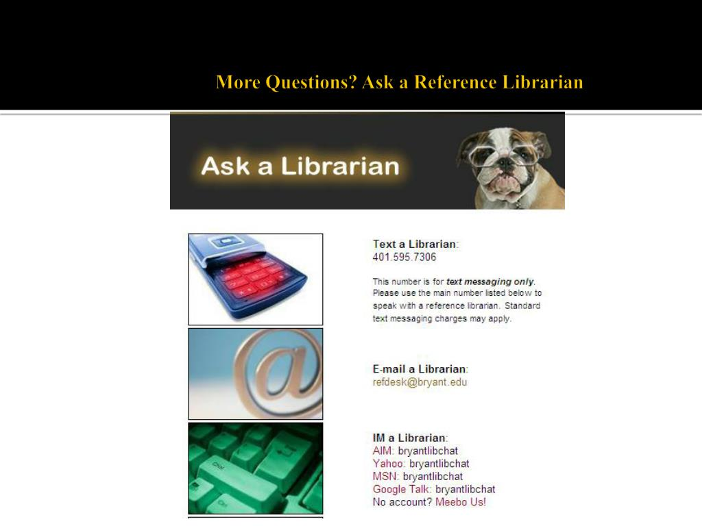 More Questions? Ask a Reference Librarian