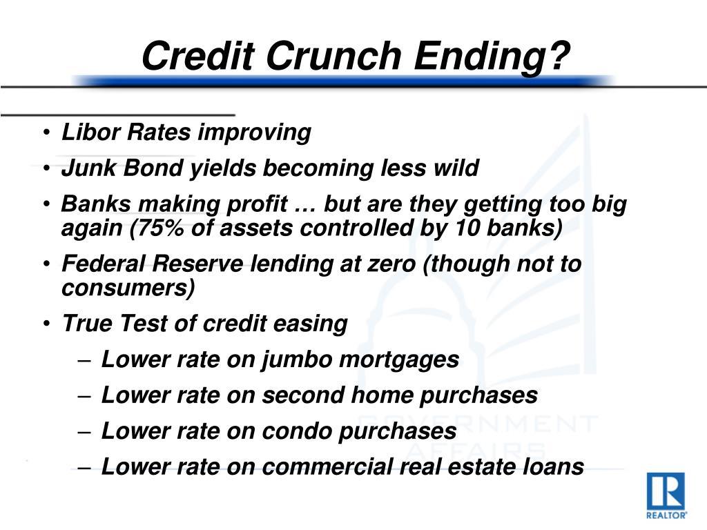 Credit Crunch Ending?