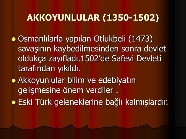 AKKOYUNLULAR (1350-1502)