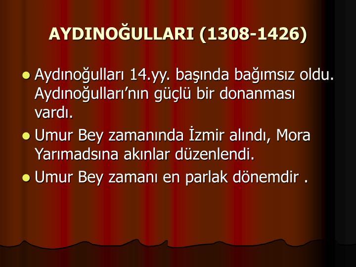 AYDINOĞULLARI (1308-1426)