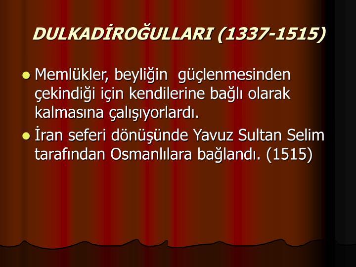 DULKADİROĞULLARI (1337-1515)