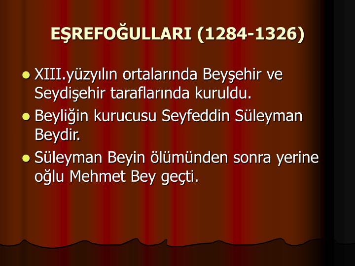 EŞREFOĞULLARI (1284-1326)