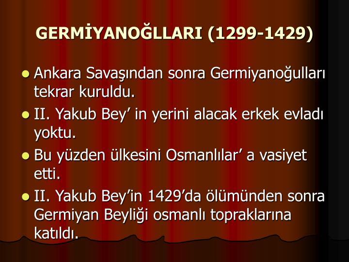 GERMİYANOĞLLARI (1299-1429)
