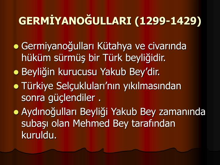 GERMİYANOĞULLARI (1299-1429)