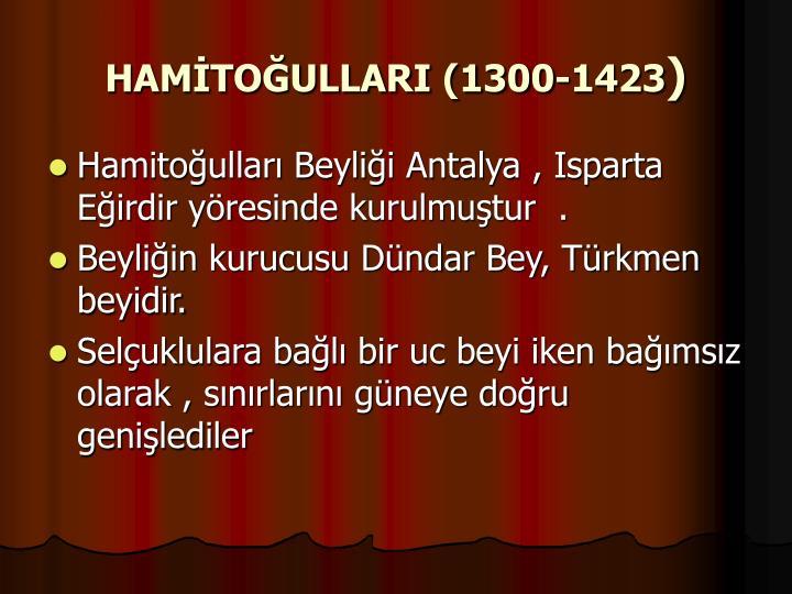 HAMİTOĞULLARI (1300-1423