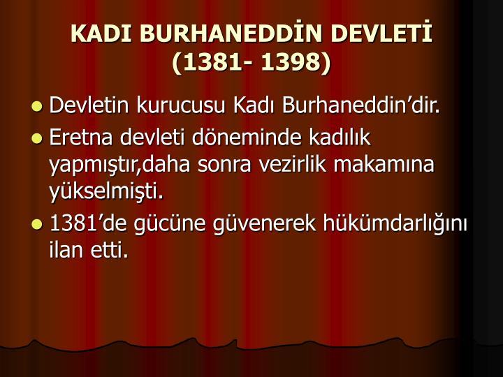 KADI BURHANEDDİN DEVLETİ (1381- 1398)