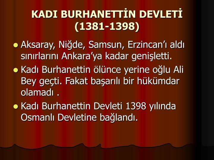 KADI BURHANETTİN DEVLETİ (1381-1398)