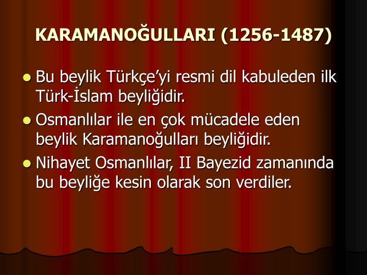 KARAMANOĞULLARI (1256-1487)