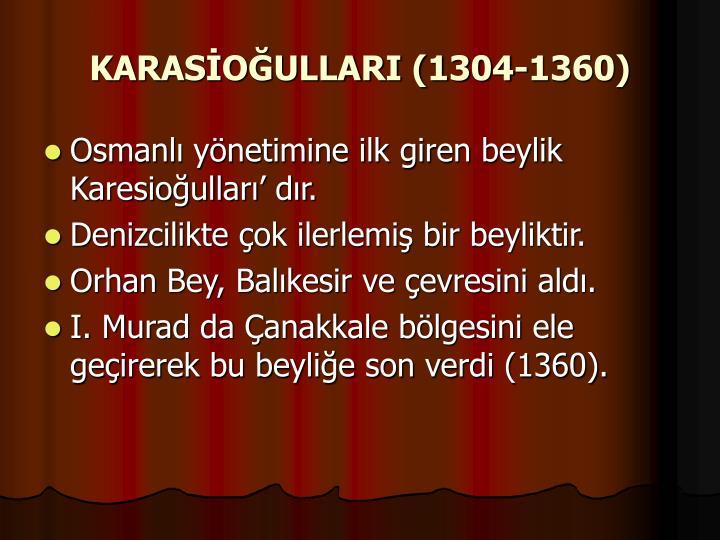 KARASİOĞULLARI (1304-1360)