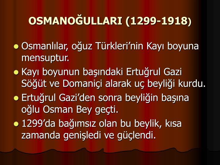OSMANOĞULLARI (1299-1918