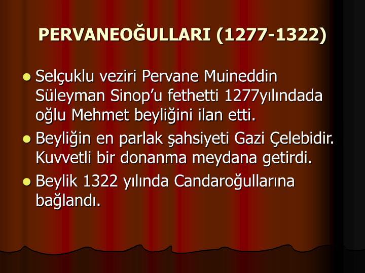 PERVANEOĞULLARI (1277-1322)
