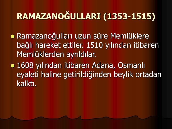 RAMAZANOĞULLARI (1353-1515)