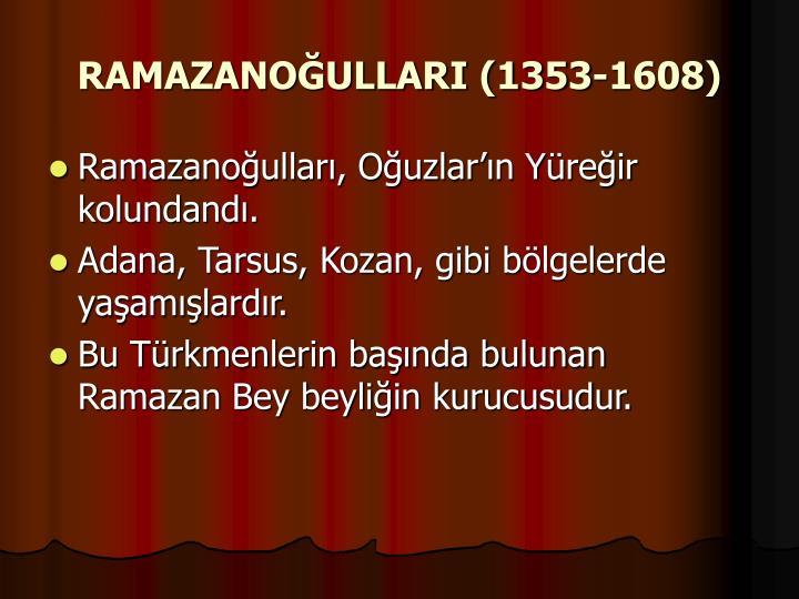 RAMAZANOĞULLARI (1353-1608)
