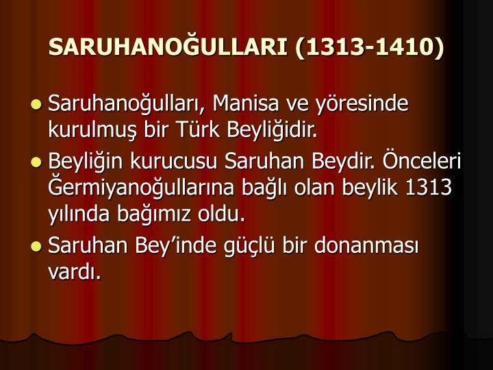 SARUHANOĞULLARI (1313-1410)