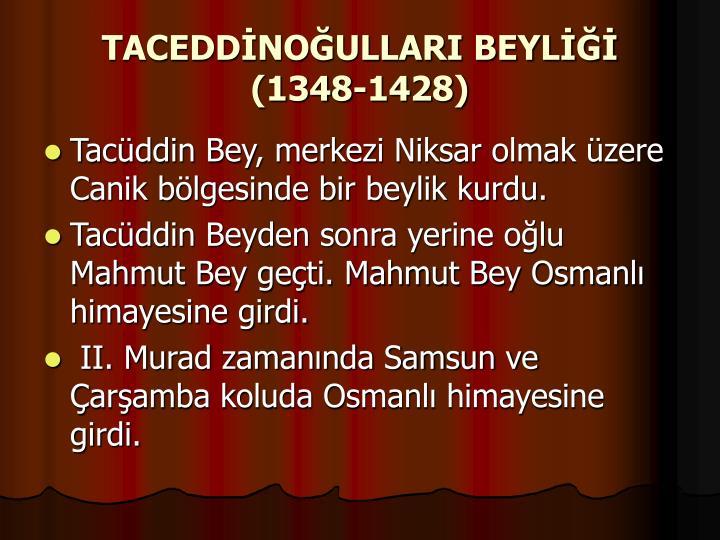 TACEDDİNOĞULLARI BEYLİĞİ (1348-1428)