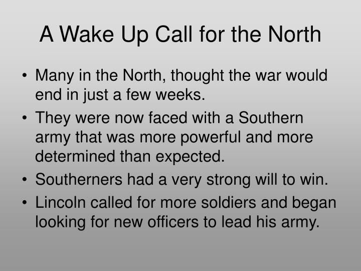A Wake Up Call for the North
