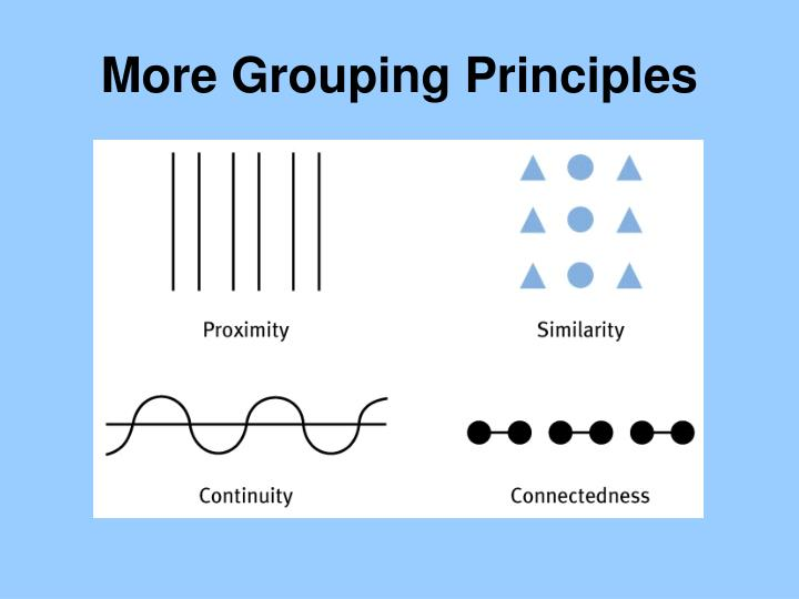 More Grouping Principles