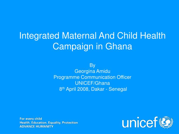 Integrated Maternal And Child Health Campaign in Ghana