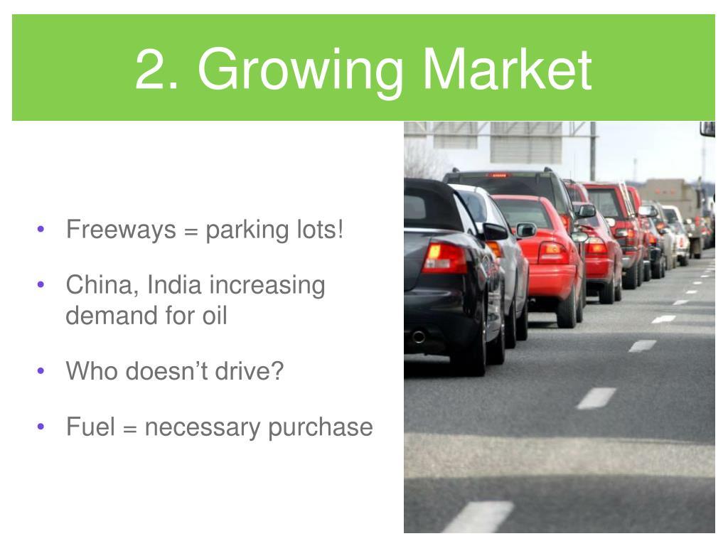 2. Growing Market