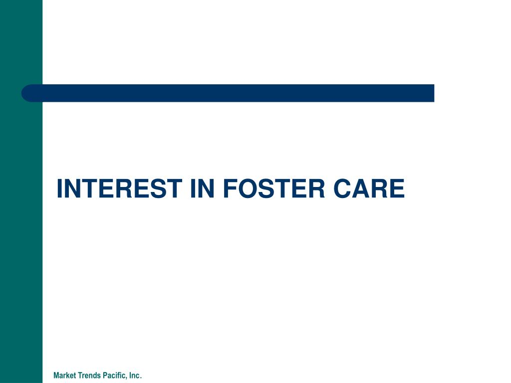 INTEREST IN FOSTER CARE