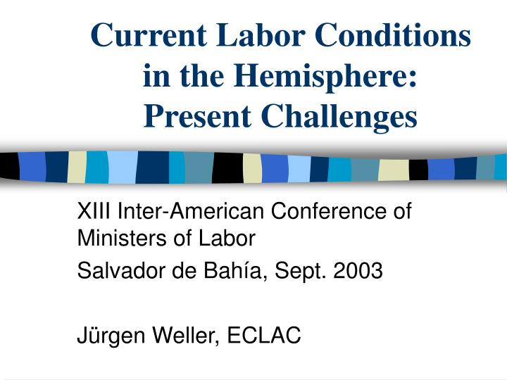 Current labor conditions in the hemisphere present challenges