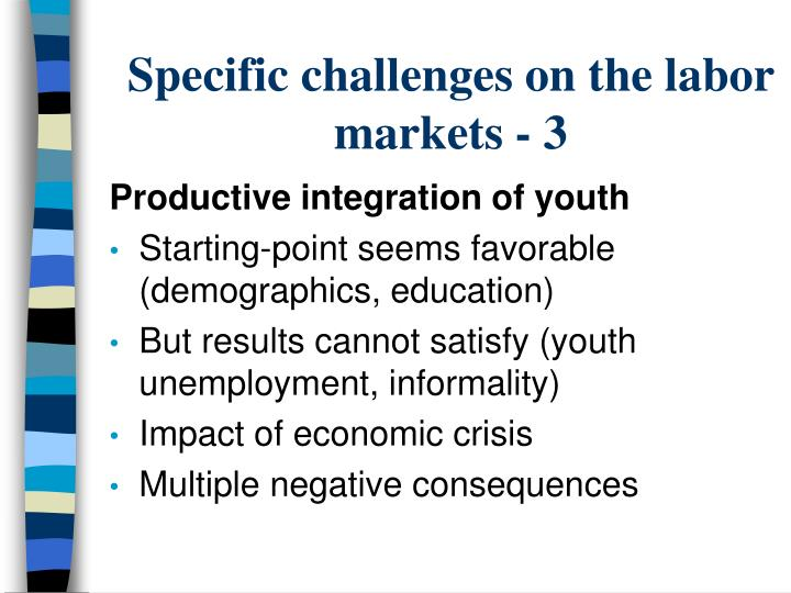 Specific challenges on the labor markets - 3