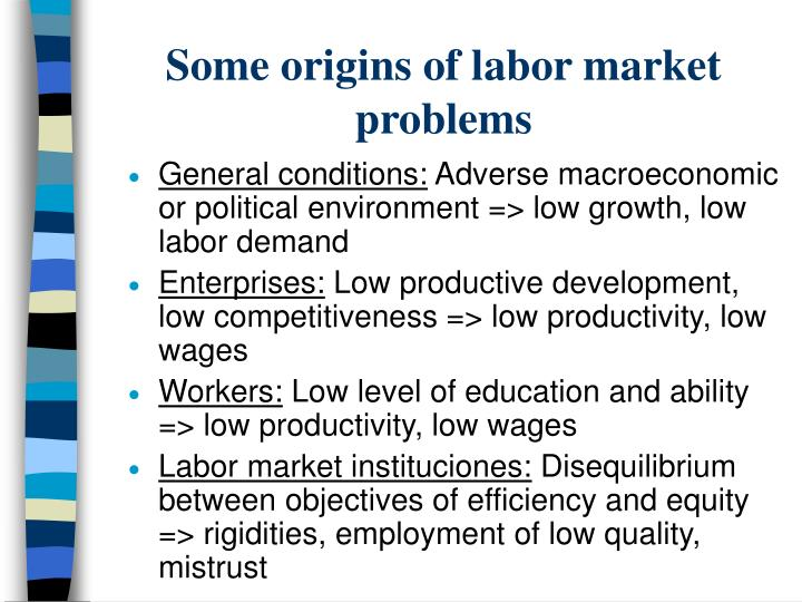 Some origins of labor market  problems