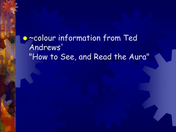 ~colour information from Ted Andrews'