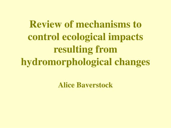 Review of mechanisms to control ecological impacts resulting from hydromorphological changes