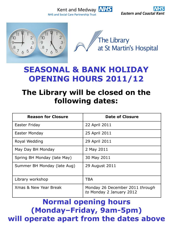 SEASONAL & BANK HOLIDAY OPENING HOURS 2011/12