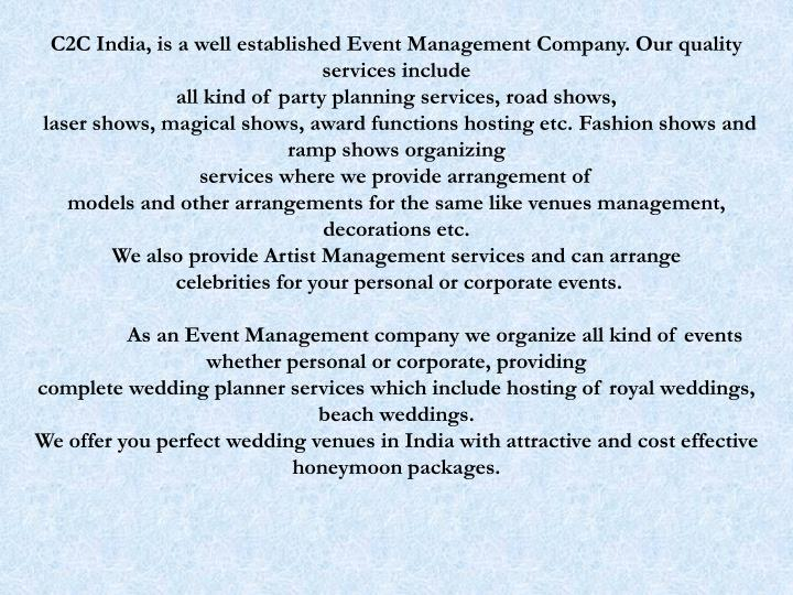 C2C India, is a well established Event Management Company. Our quality services include