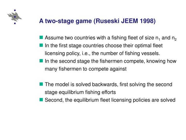 A two-stage game (Ruseski JEEM 1998)