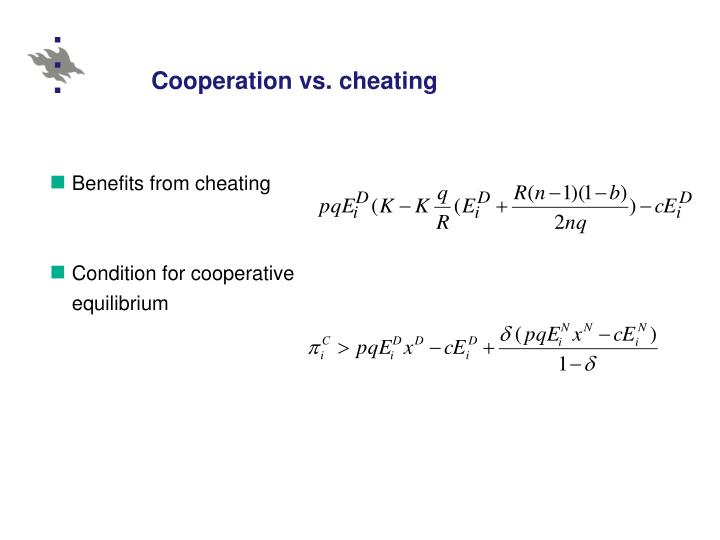 Cooperation vs. cheating