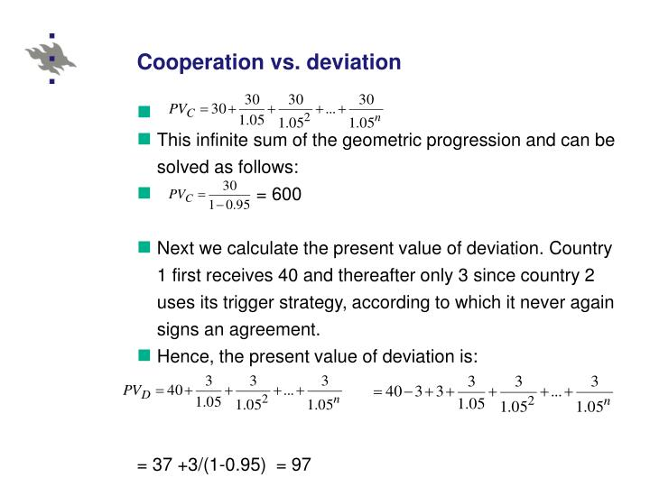 Cooperation vs. deviation