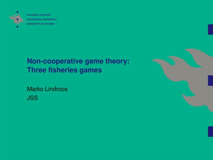 Non cooperative game theory three fisheries games