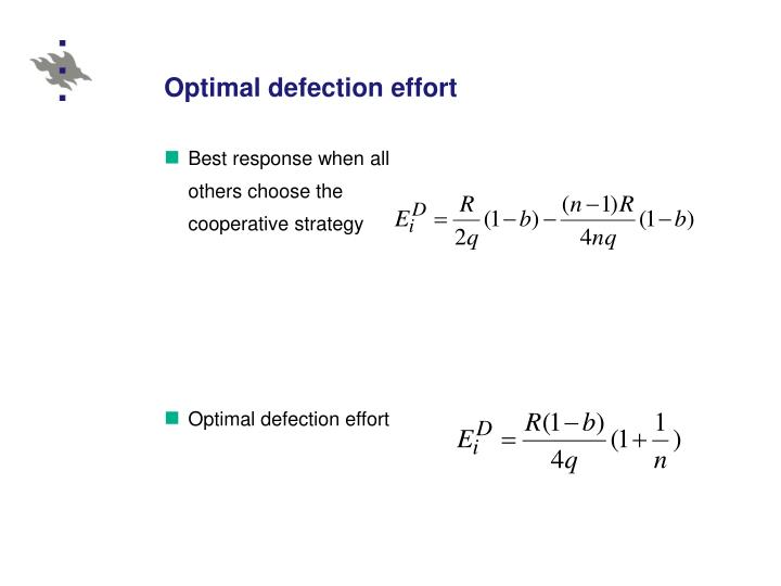 Optimal defection effort