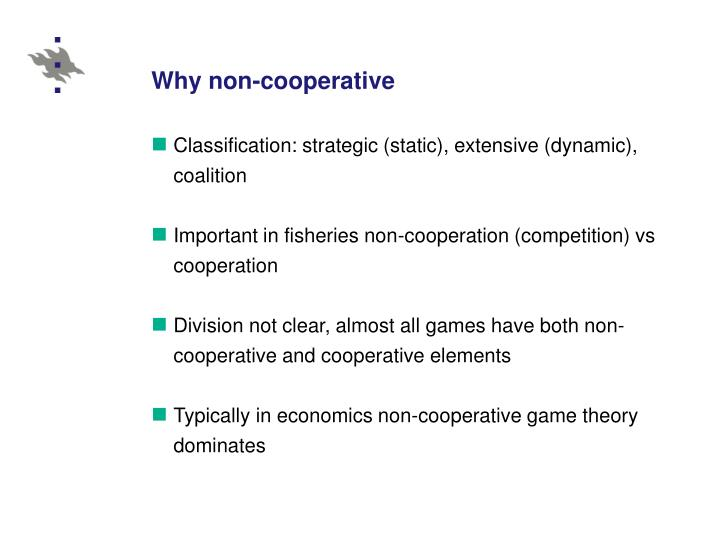 Why non-cooperative