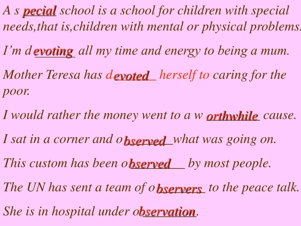 A s _____ school is a school for children with special needs,that is,children with mental or physical problems.