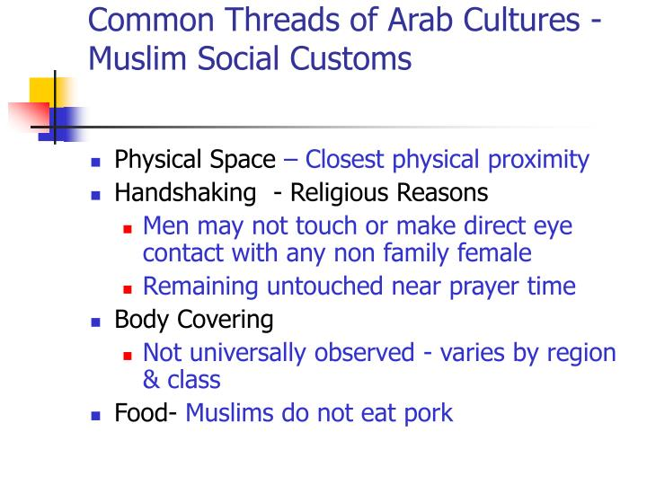 Common Threads of Arab Cultures -Muslim Social Customs