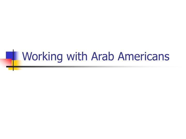 Working with arab americans