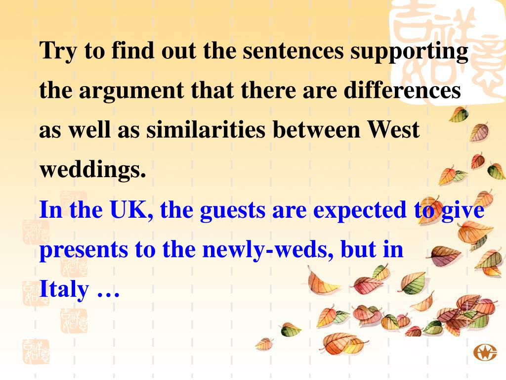 Try to find out the sentences supporting the argument that there are differences as well as similarities between West weddings.