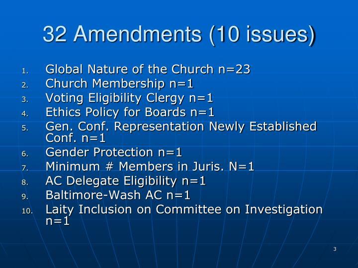 32 Amendments (10 issues)