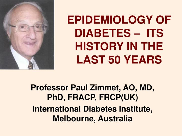 Epidemiology of diabetes its history in the last 50 years
