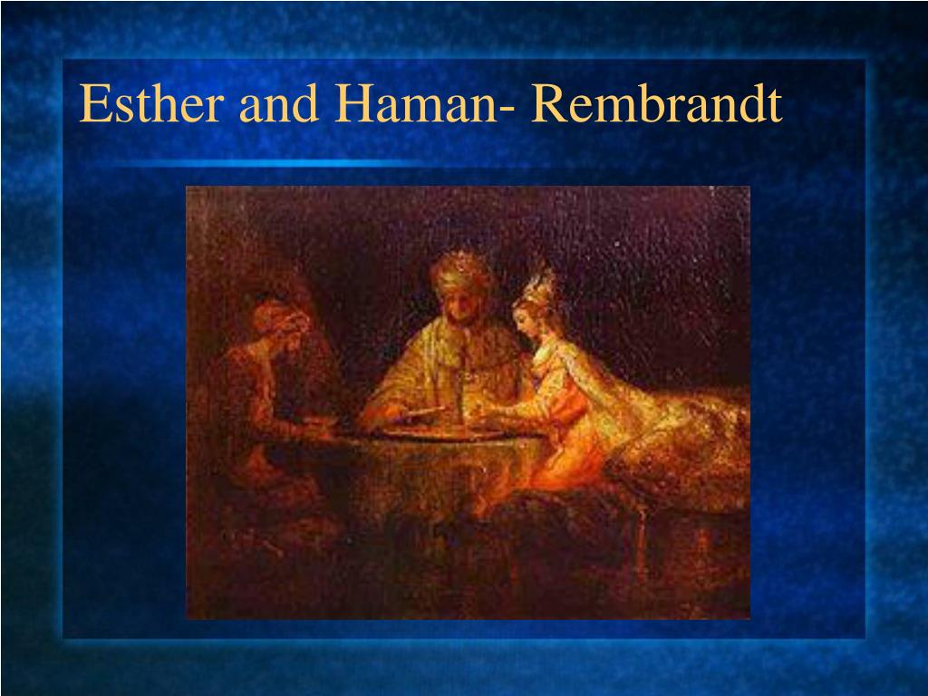 Esther and Haman- Rembrandt