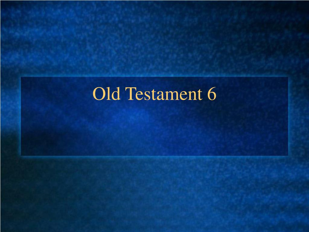 Old Testament 6